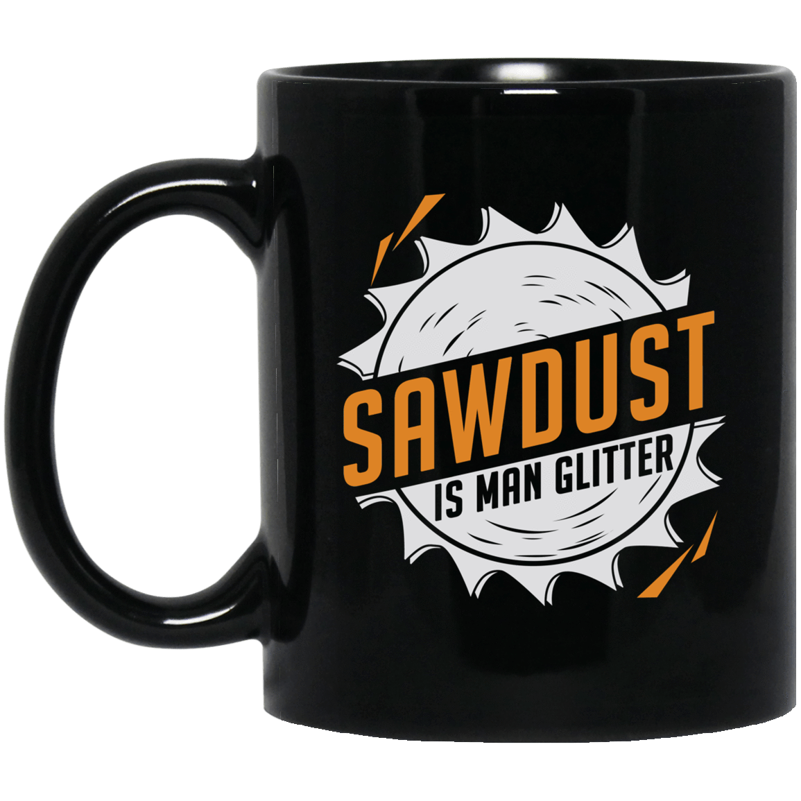 Sawdust Is Man Glitter Mug 1065-10181-73548636-49307 - Tee Ript