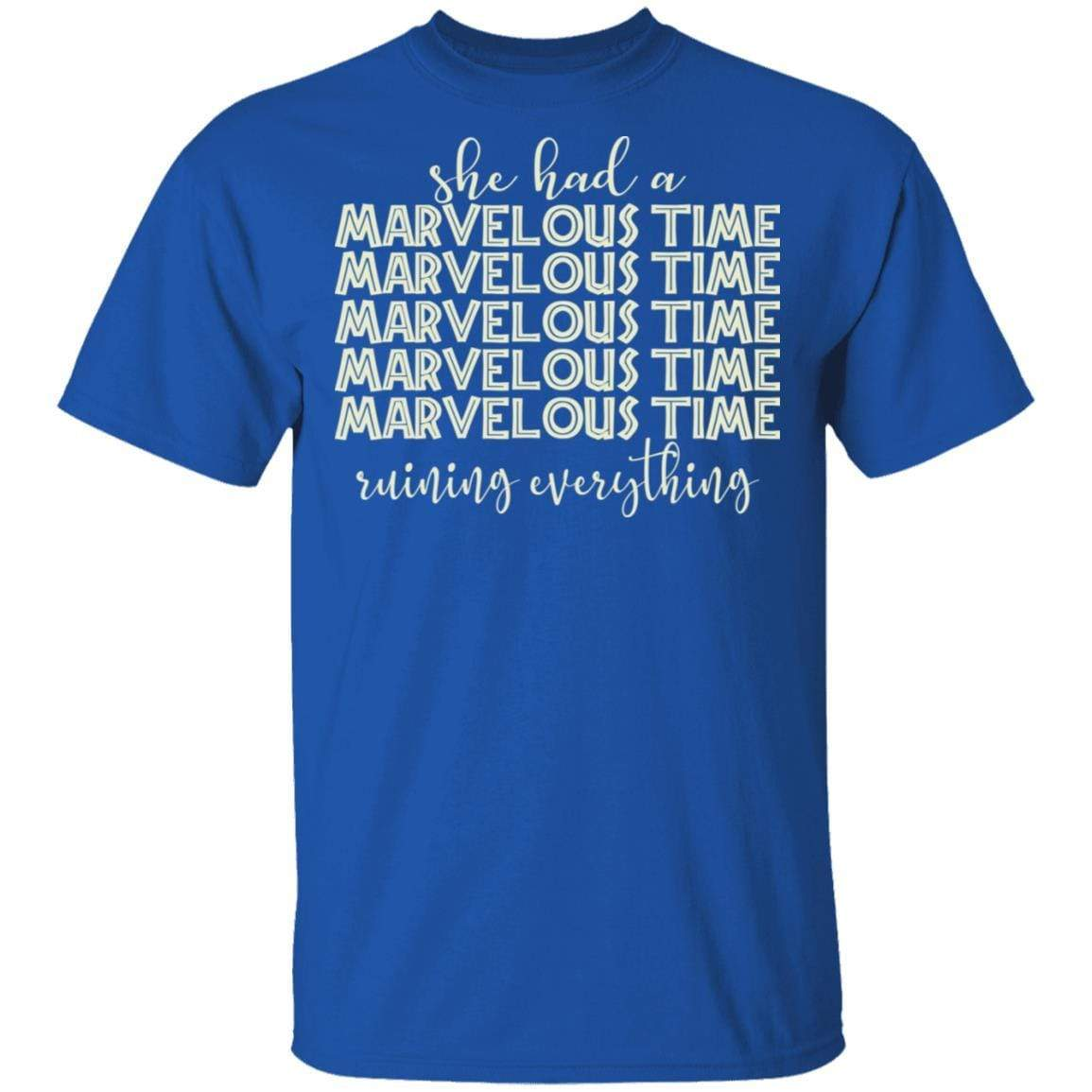She Had A Marvelous Time T-Shirts, Hoodies 1049-9971-88445006-48286 - Tee Ript