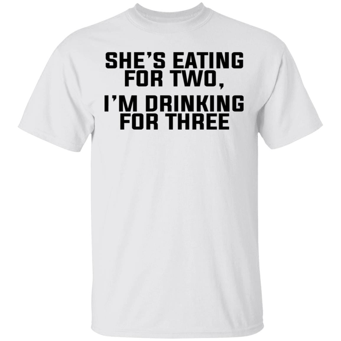 She's Eating For Two I'm Drinking For Three T-Shirts, Hoodies 1049-9974-86894819-48300 - Tee Ript