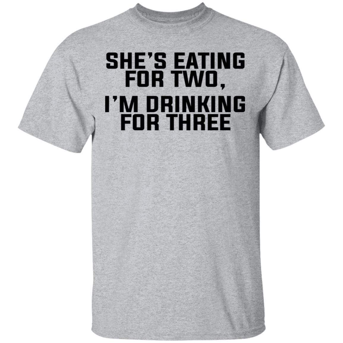 She's Eating For Two I'm Drinking For Three T-Shirts, Hoodies 1049-9972-86894819-48200 - Tee Ript