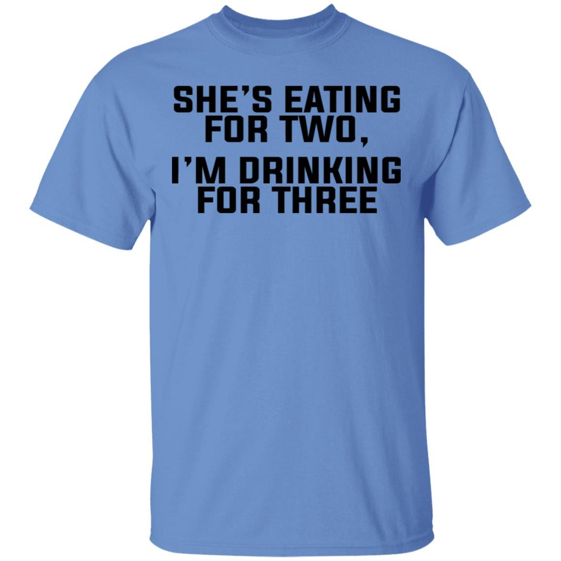 She's Eating For Two I'm Drinking For Three T-Shirts, Hoodies 1049-9955-86894819-48160 - Tee Ript