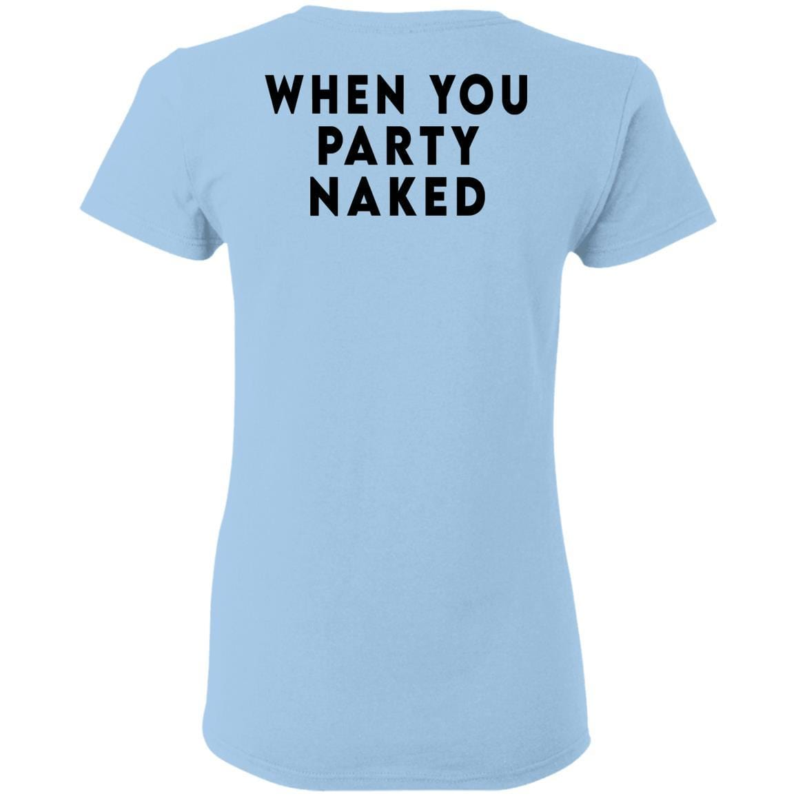 Shit Happens When You Party Naked T-Shirts, Hoodies - Tee Ript