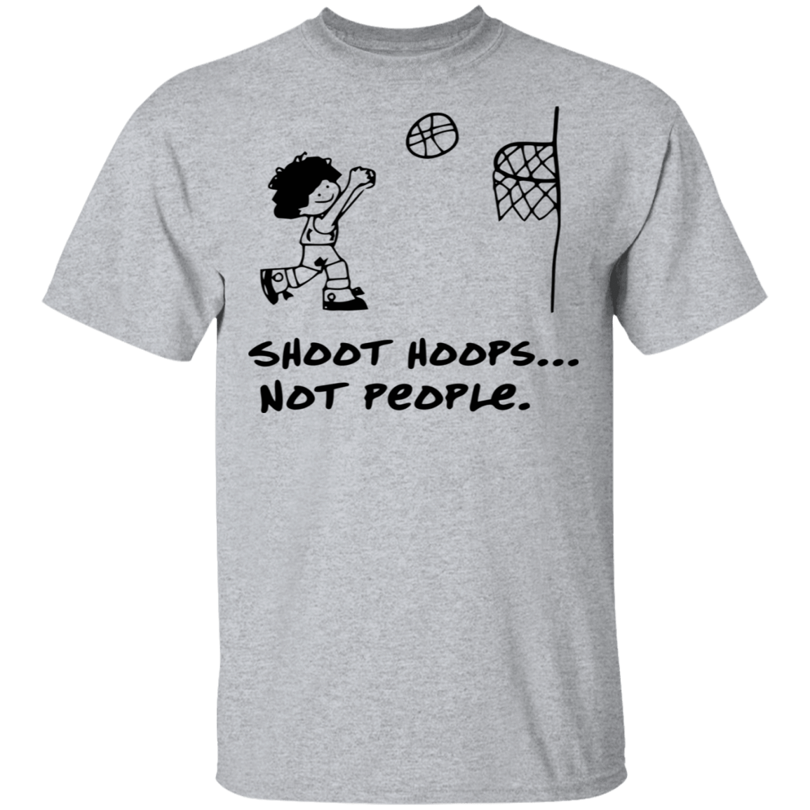 Shoot Hoops Not People T-Shirts, Hoodies, Tank 22-115-79279842-254 - Tee Ript