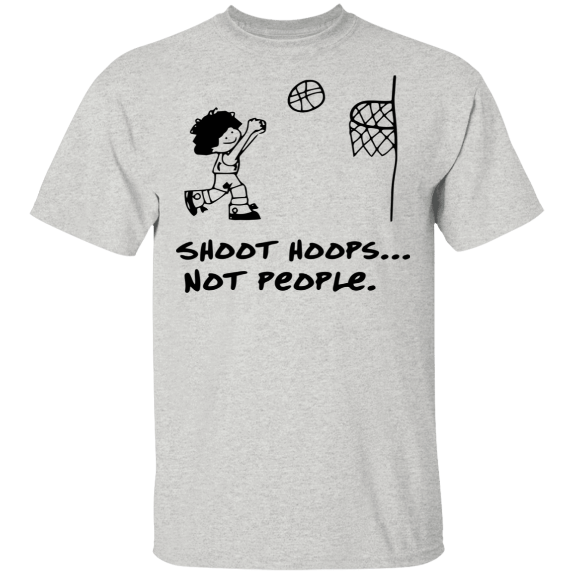 Shoot Hoops Not People T-Shirts, Hoodies, Tank 22-2475-79279842-12568 - Tee Ript