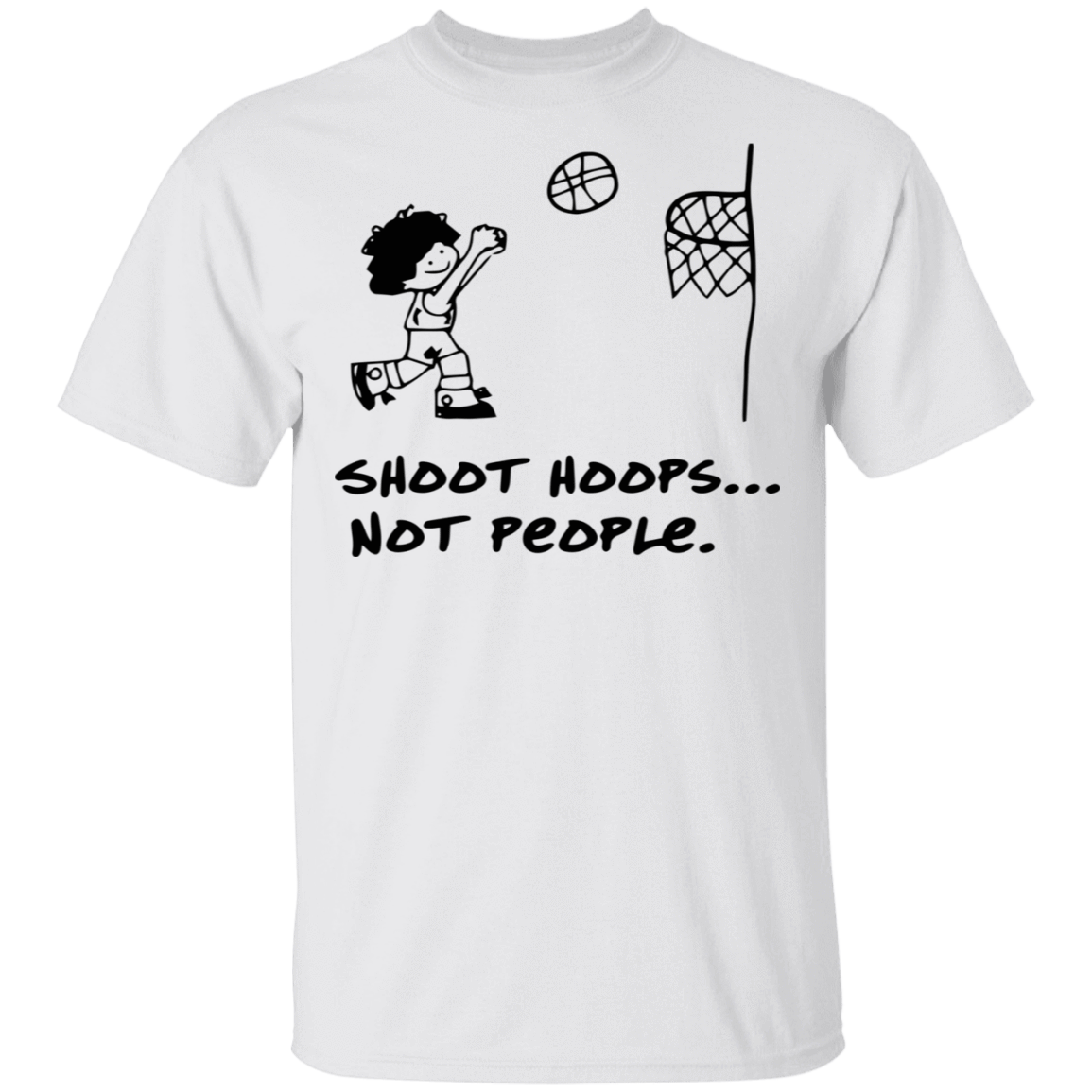 Shoot Hoops Not People T-Shirts, Hoodies, Tank 22-114-79279842-253 - Tee Ript