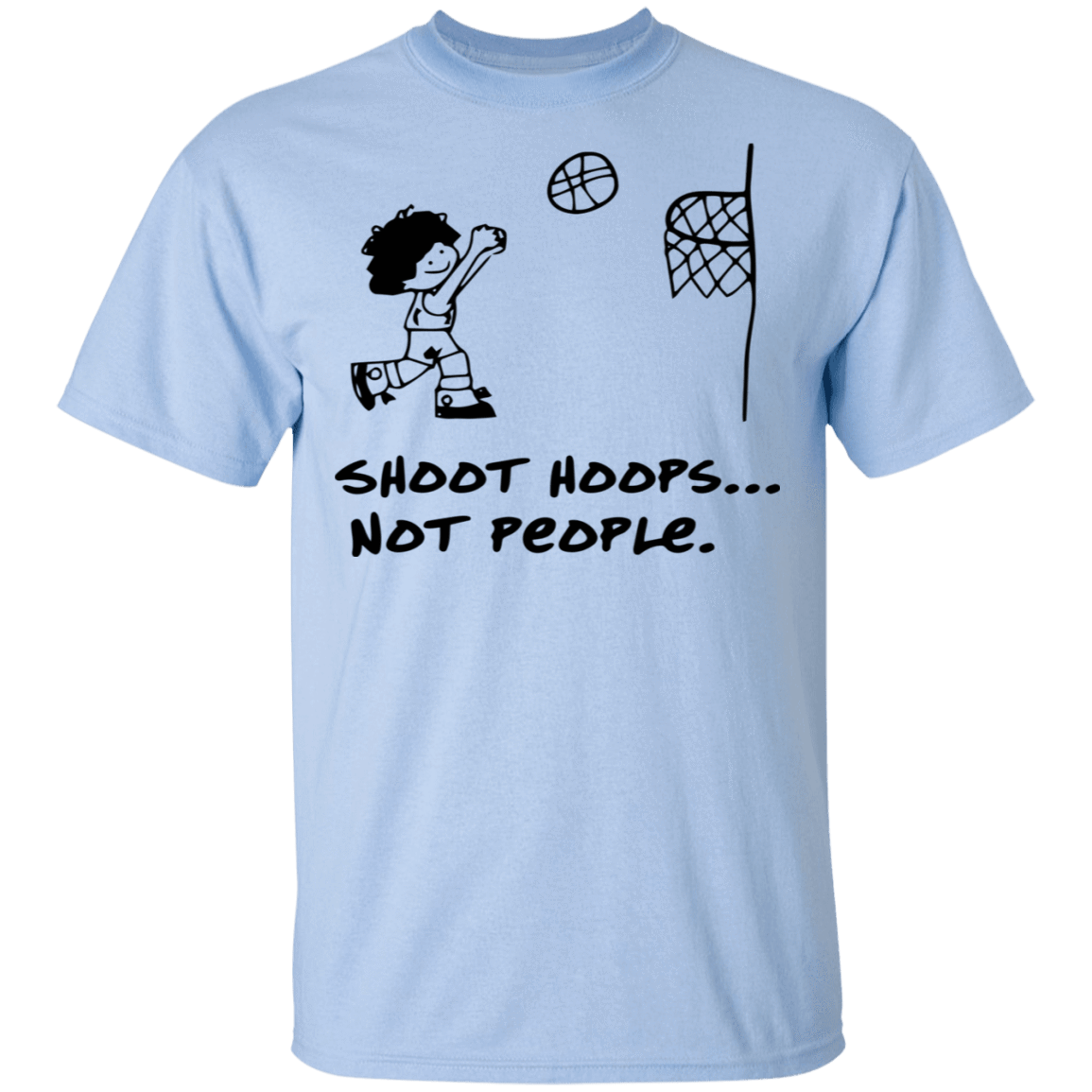 Shoot Hoops Not People T-Shirts, Hoodies, Tank 22-9800-79279842-47430 - Tee Ript