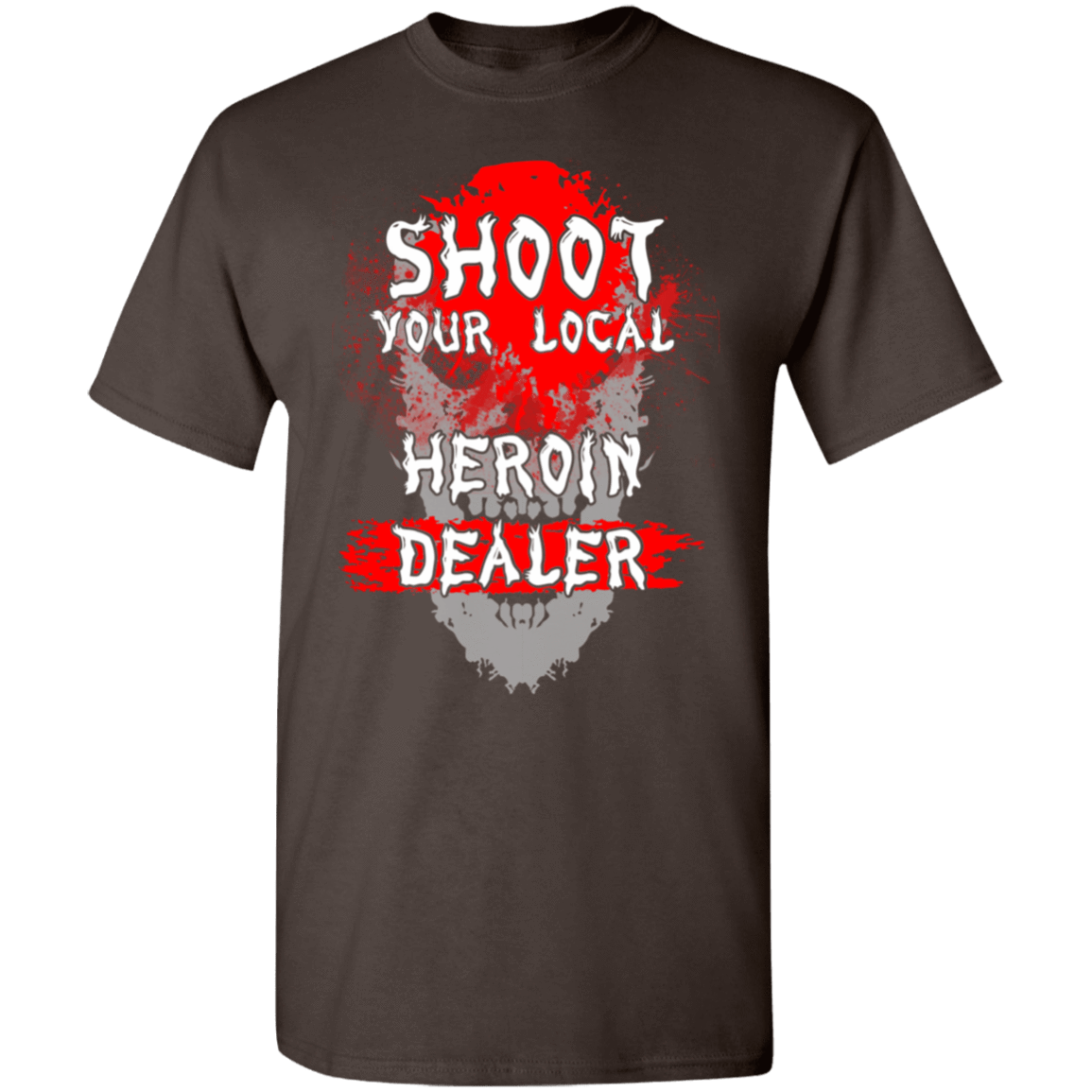 Shoot Your Local Heroin Dealer T-Shirts, Hoodies, Tank 1049-9956-80245838-48152 - Tee Ript