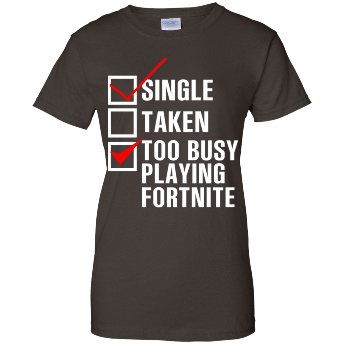 Single Taken Too Busy Playing Fortnite 939-9251-73563157-44702 - Tee Ript