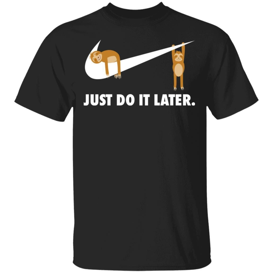 Sloth Just Do It Later T-Shirts, Hoodies 1049-9953-86854338-48144 - Tee Ript
