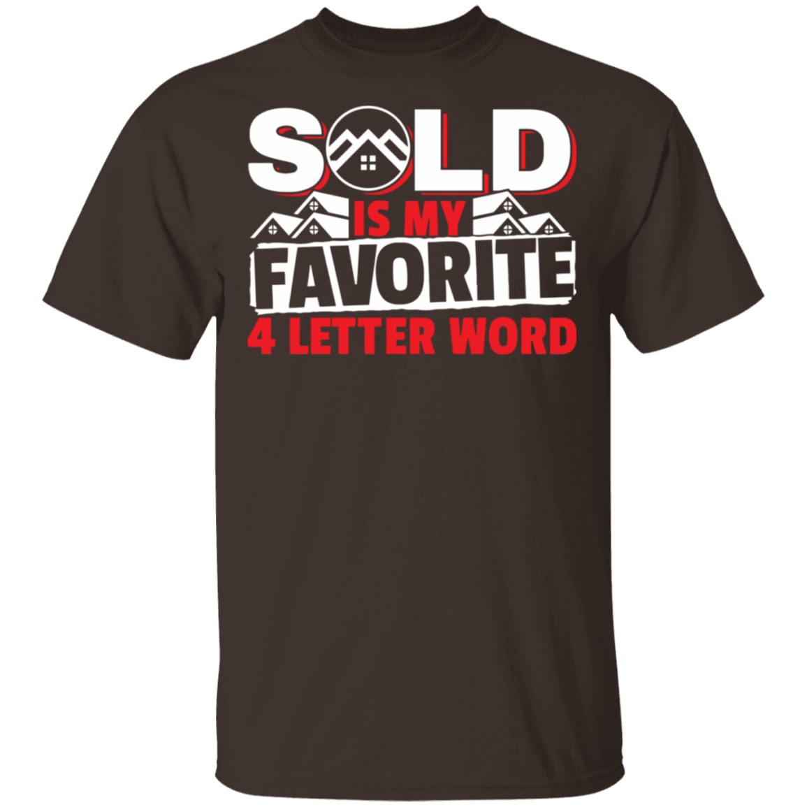 Sold Is My Favorite 4 letter Word Realtor T-Shirts, Hoodies, Tank 22-2283-79608026-12087 - Tee Ript