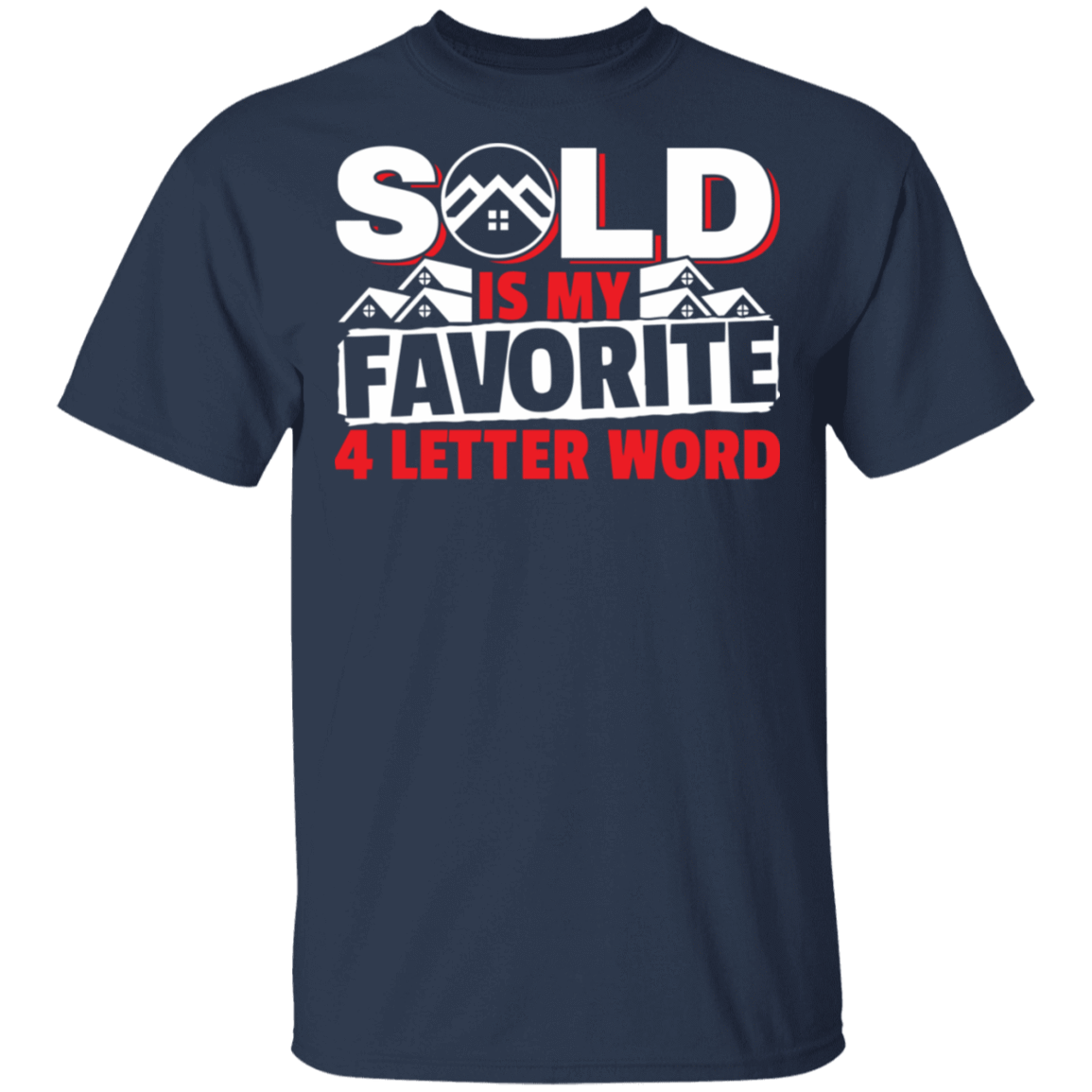 Sold Is My Favorite 4 letter Word Realtor T-Shirts, Hoodies, Tank 22-111-79608026-250 - Tee Ript