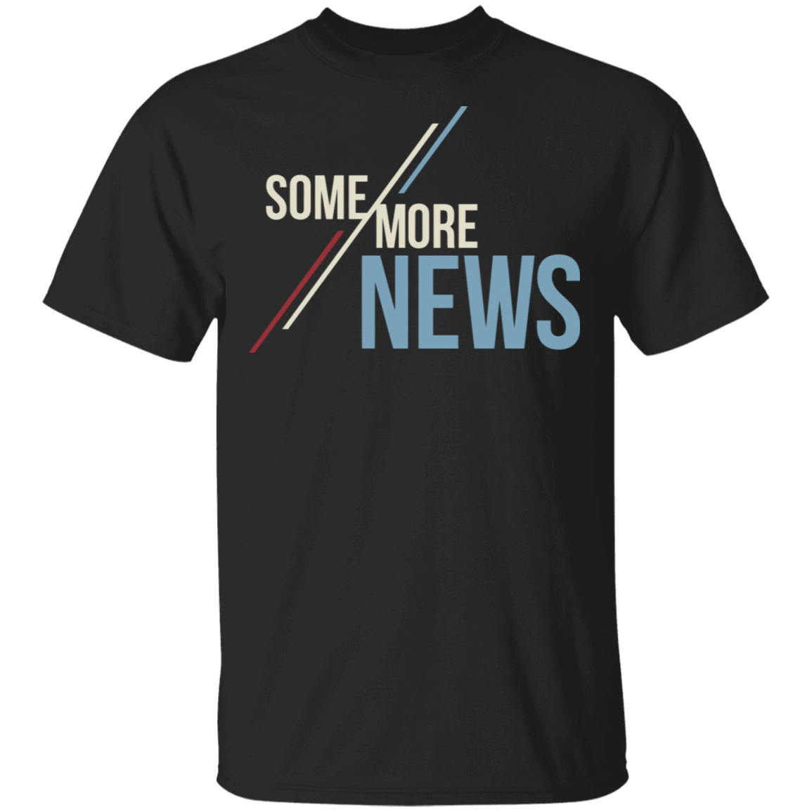 Some More News T-Shirts, Hoodies, Tank 22-113-79271385-252 - Tee Ript