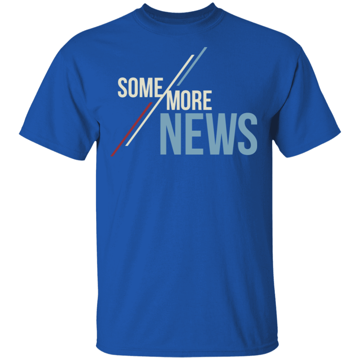 Some More News T-Shirts, Hoodies, Tank 22-110-79271385-249 - Tee Ript