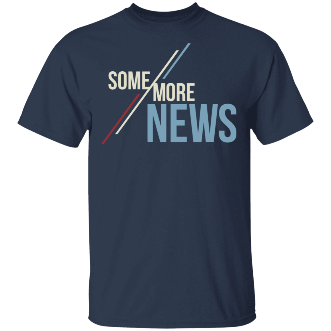 Some More News T-Shirts, Hoodies, Tank 22-111-79271385-250 - Tee Ript