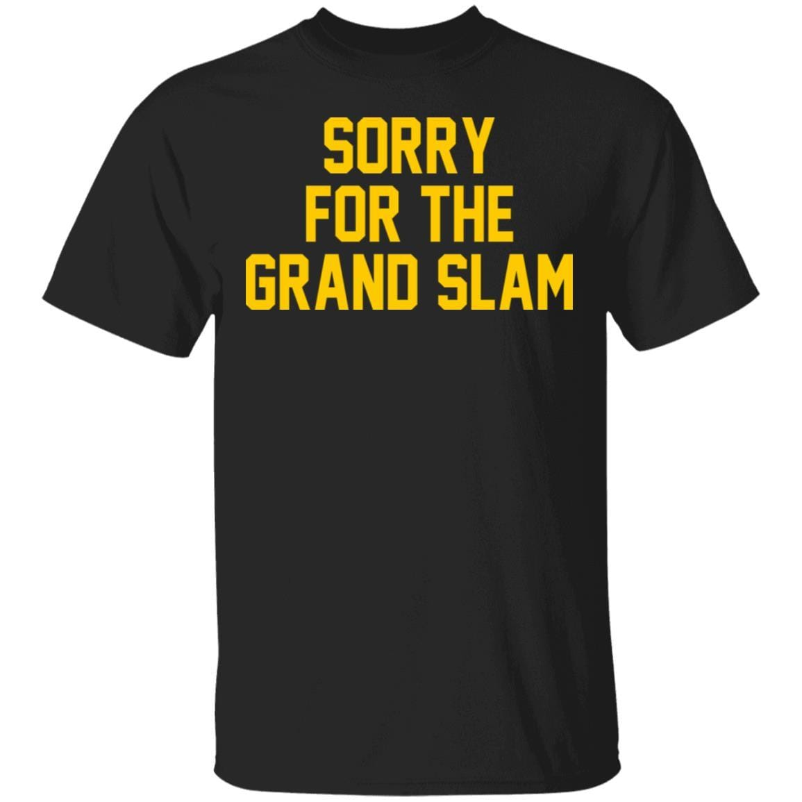 Sorry For The Grand Slam T-Shirts, Hoodies 1049-9953-88445020-48144 - Tee Ript