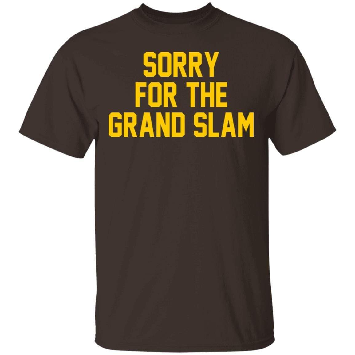 Sorry For The Grand Slam T-Shirts, Hoodies 1049-9956-88445020-48152 - Tee Ript