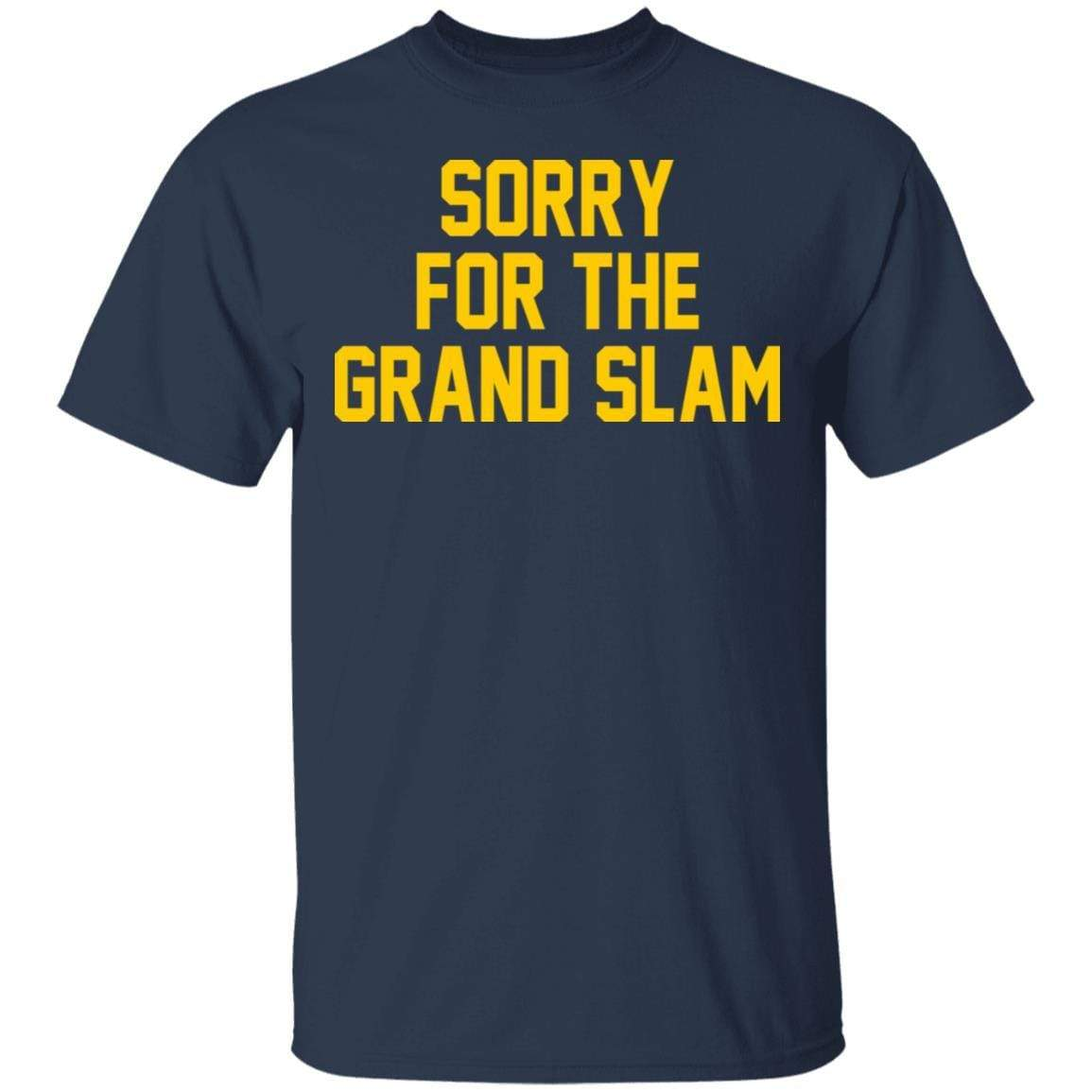 Sorry For The Grand Slam T-Shirts, Hoodies 1049-9966-88445020-48248 - Tee Ript