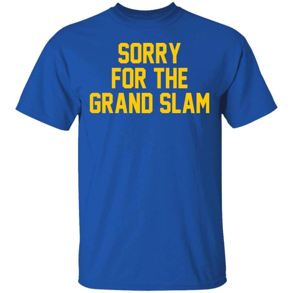 Sorry For The Grand Slam T-Shirts, Hoodies 1049-9971-88445020-48286 - Tee Ript
