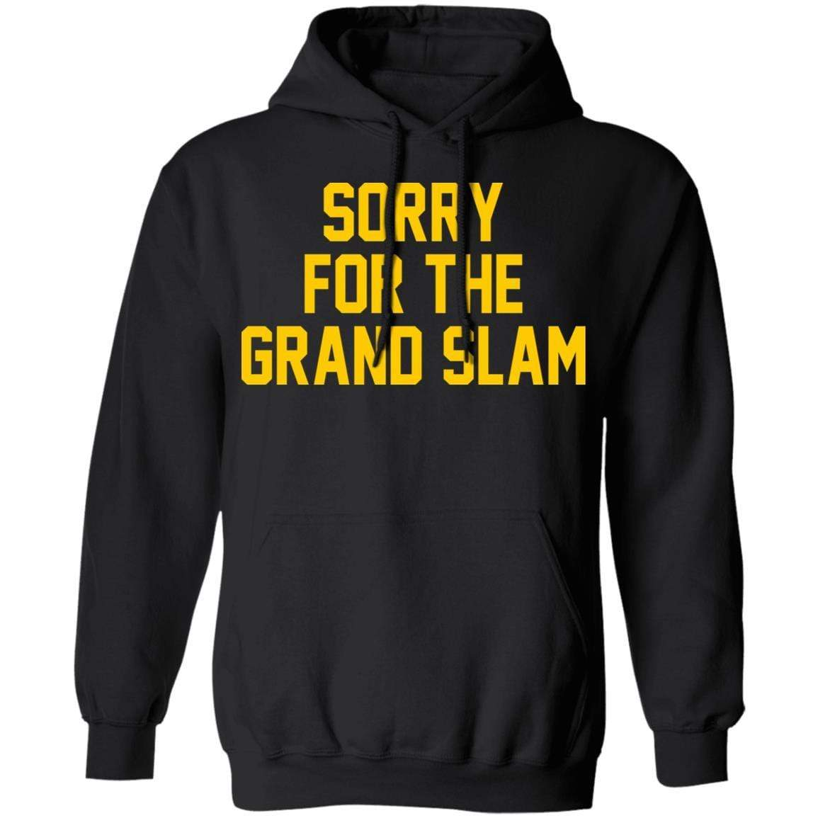 Sorry For The Grand Slam T-Shirts, Hoodies 541-4740-88445019-23087 - Tee Ript