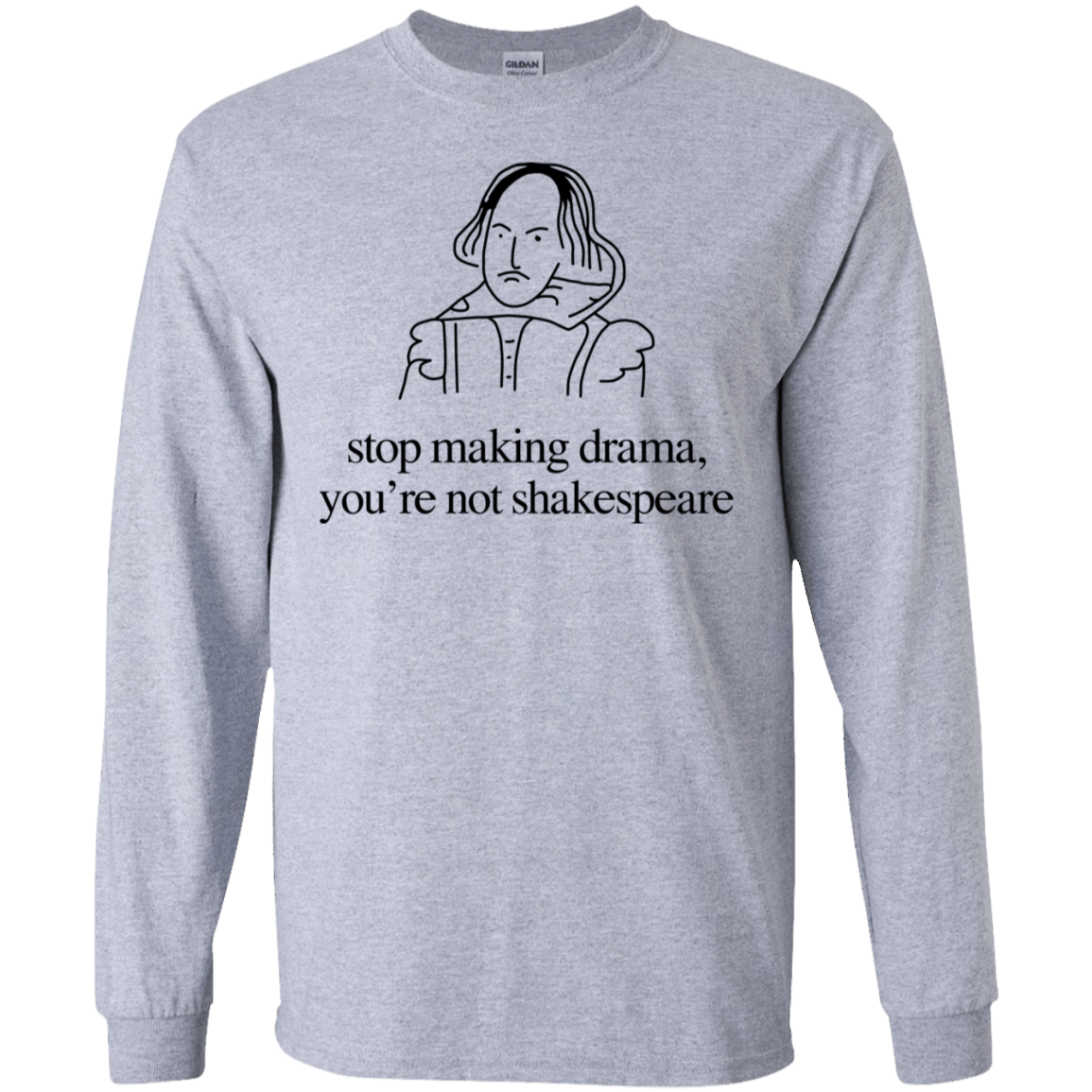 Stop Making Drama You're Not Shakespeare