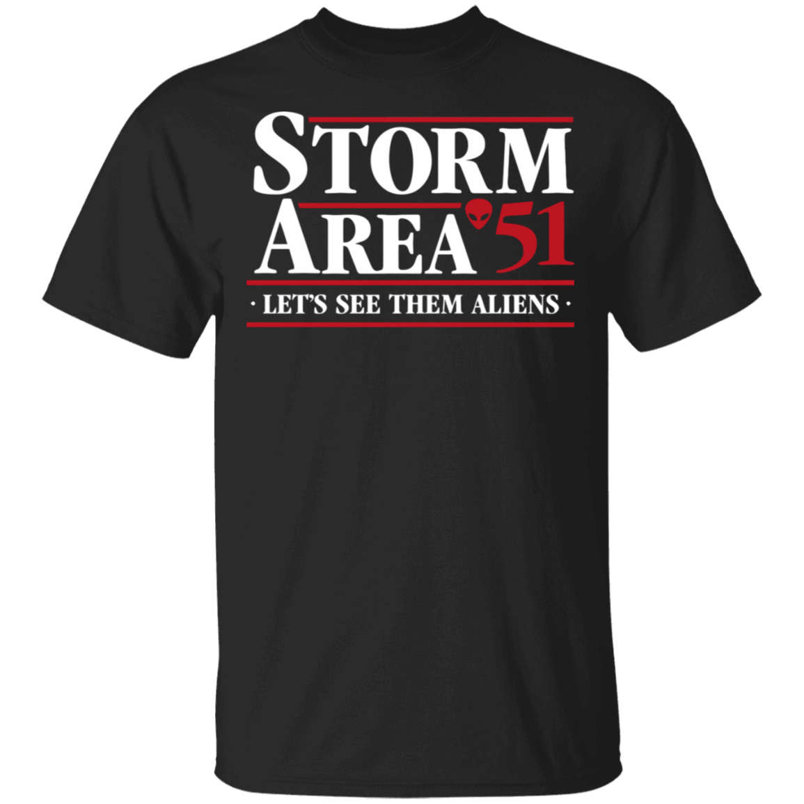 Storm Area 51 - Let's See Them Aliens - September 20 T-Shirts, Hoodies, Tank 22-113-79271383-252 - Tee Ript