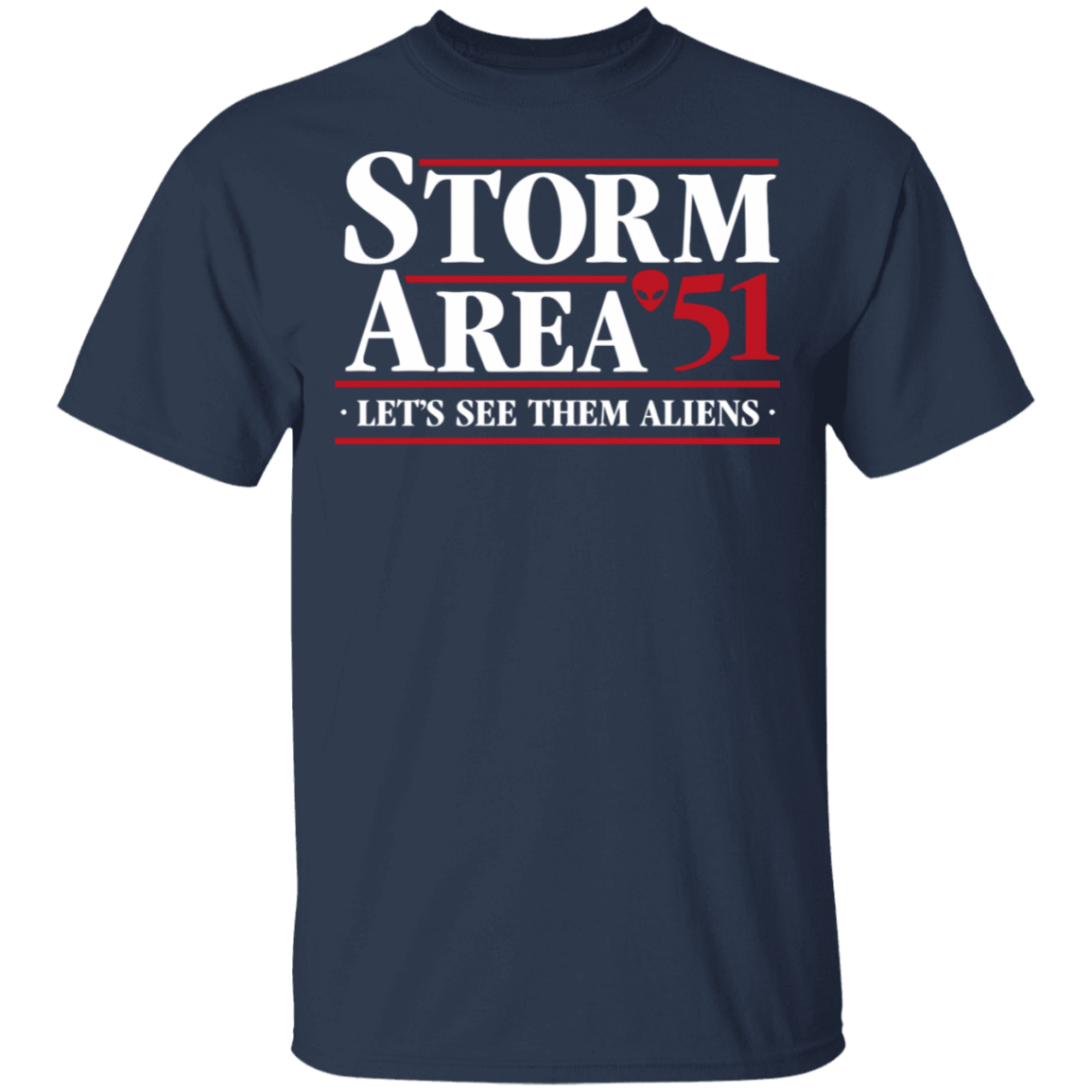 Storm Area 51 - Let's See Them Aliens - September 20 T-Shirts, Hoodies, Tank 22-111-79271383-250 - Tee Ript