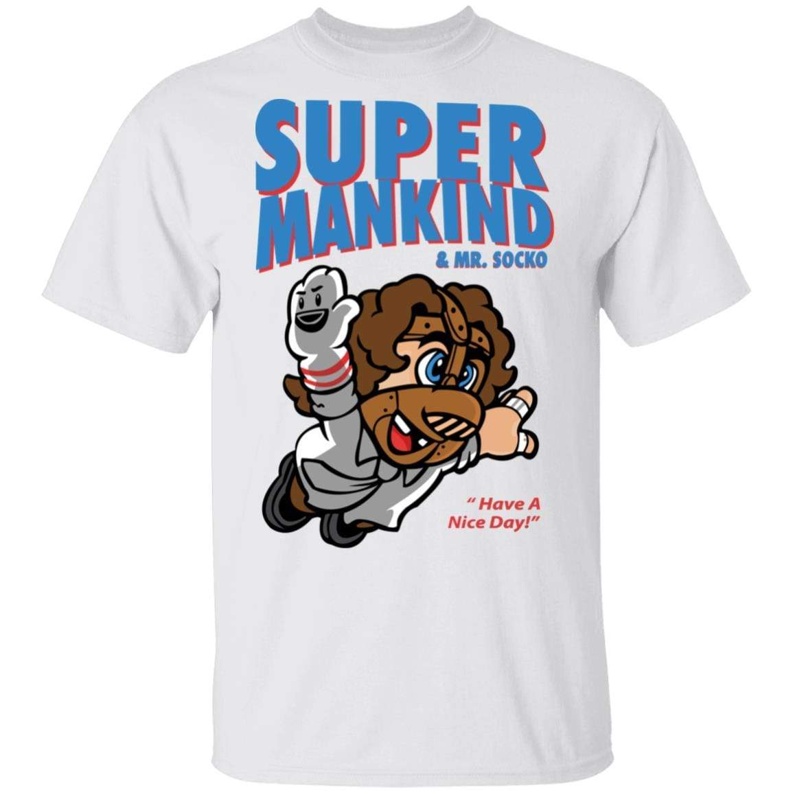 Super Mankind & Mr Socko Have A Nice Day T-Shirts, Hoodies 1049-9974-91844582-48300 - Tee Ript