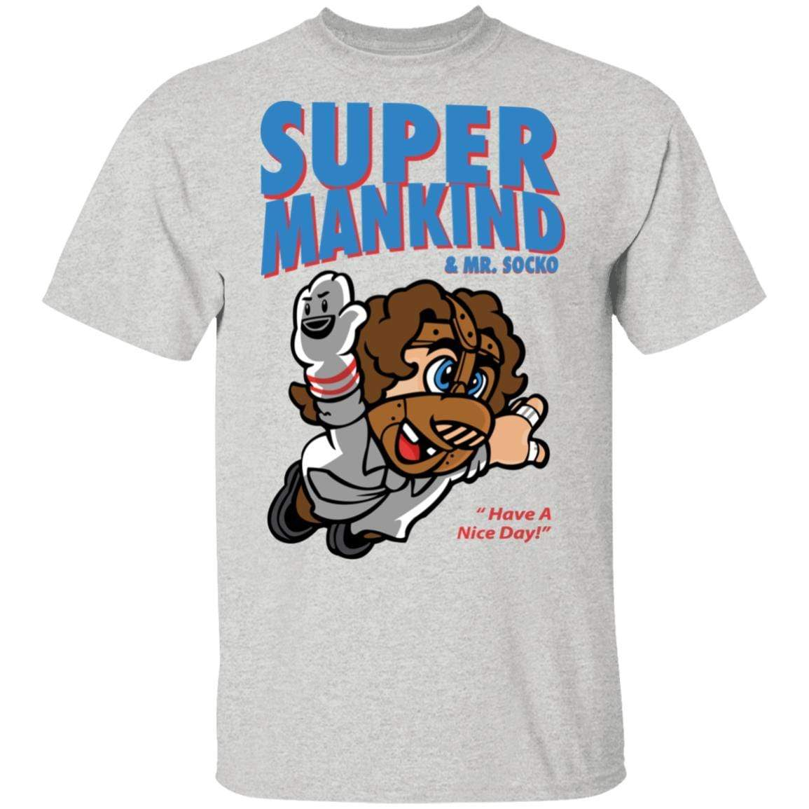 Super Mankind & Mr Socko Have A Nice Day T-Shirts, Hoodies 1049-9952-91844582-48184 - Tee Ript