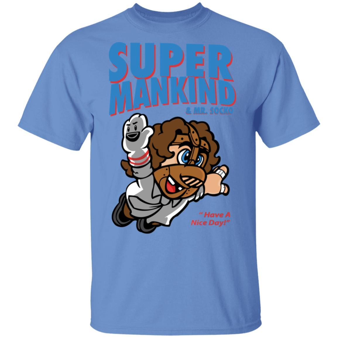 Super Mankind & Mr Socko Have A Nice Day T-Shirts, Hoodies 1049-9955-91844582-48160 - Tee Ript