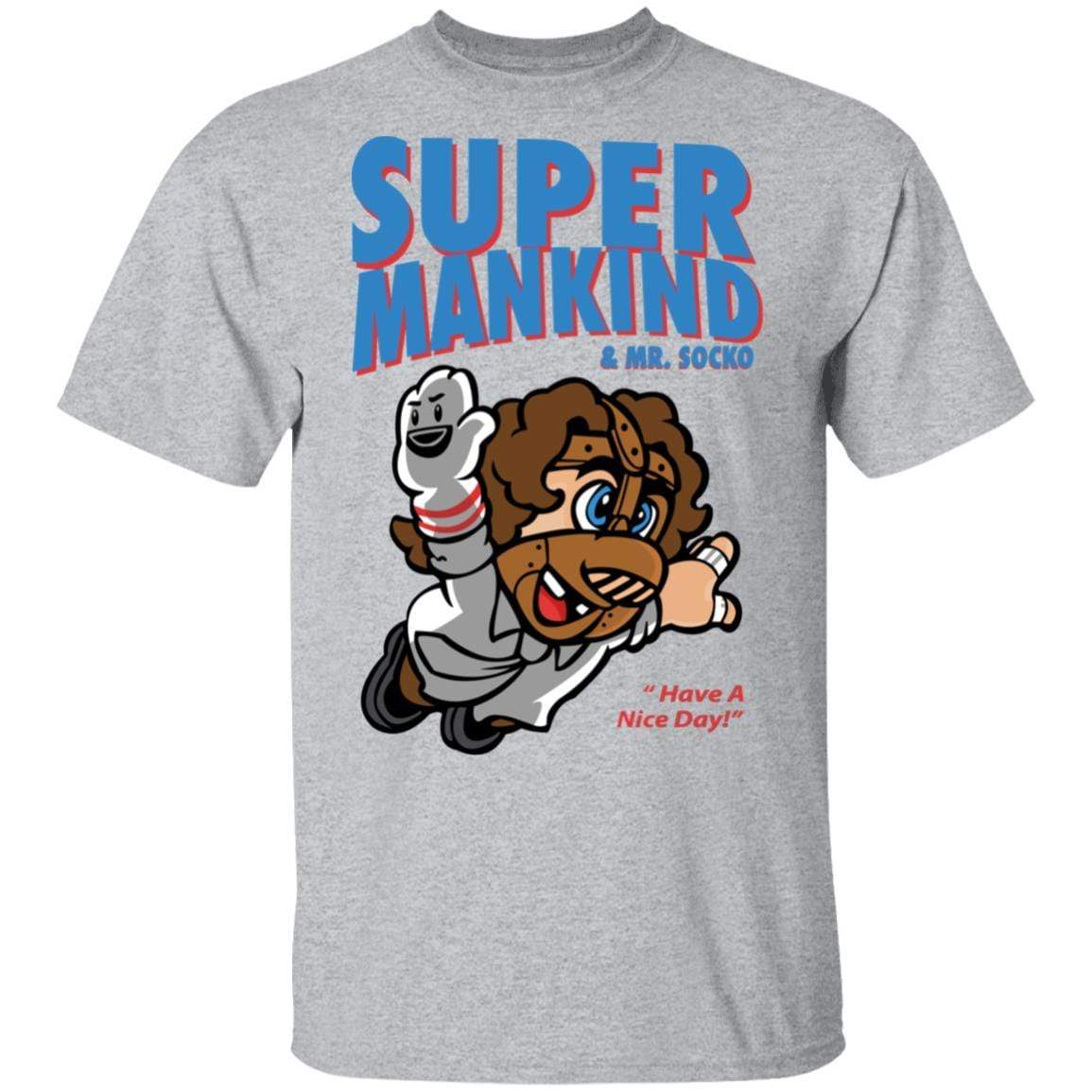 Super Mankind & Mr Socko Have A Nice Day T-Shirts, Hoodies 1049-9972-91844582-48200 - Tee Ript