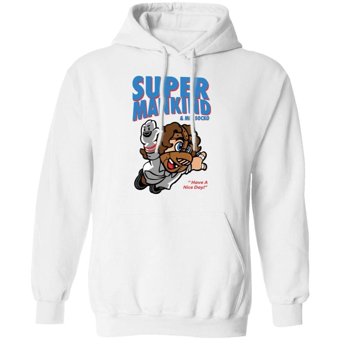 Super Mankind & Mr Socko Have A Nice Day T-Shirts, Hoodies 541-4744-91844581-23183 - Tee Ript