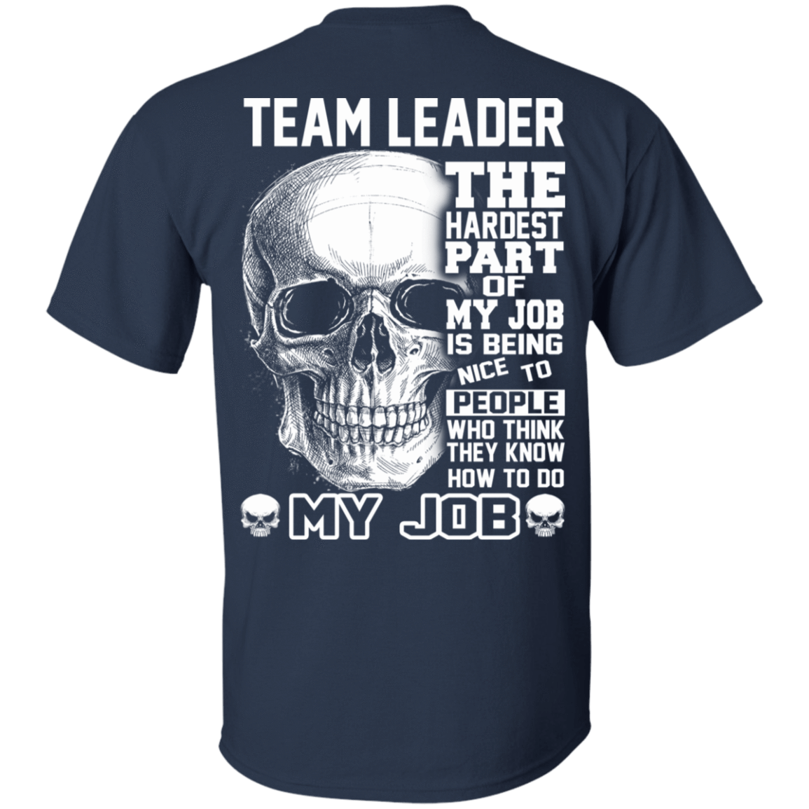Team Leader The Hardest Part Of My Job 22-111-71609203-250 - Tee Ript