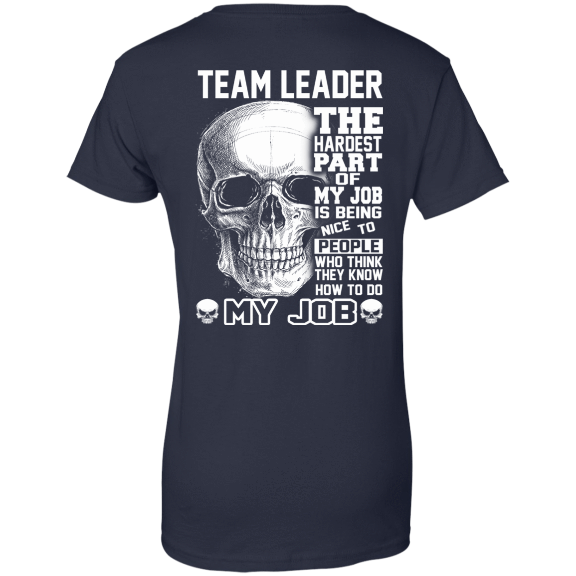 Team Leader The Hardest Part Of My Job 939-9259-71609206-44765 - Tee Ript