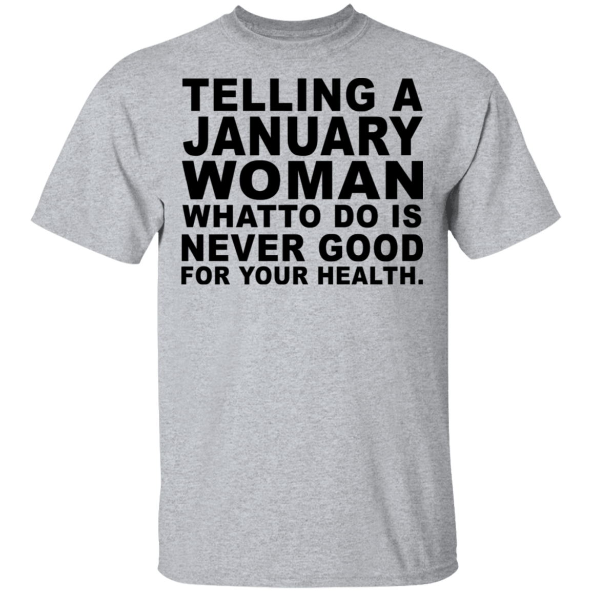 Telling A January Woman What To Do Is Never Good T-Shirts, Hoodies, Tank 22-115-79463227-254 - Tee Ript