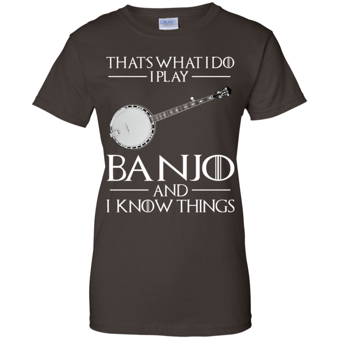 That's What I Do I Play Banjo And I Know Things 939-9251-73428608-44702 - Tee Ript