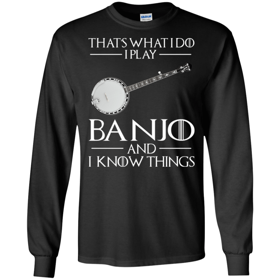 That's What I Do I Play Banjo And I Know Things 30-186-73428606-333 - Tee Ript