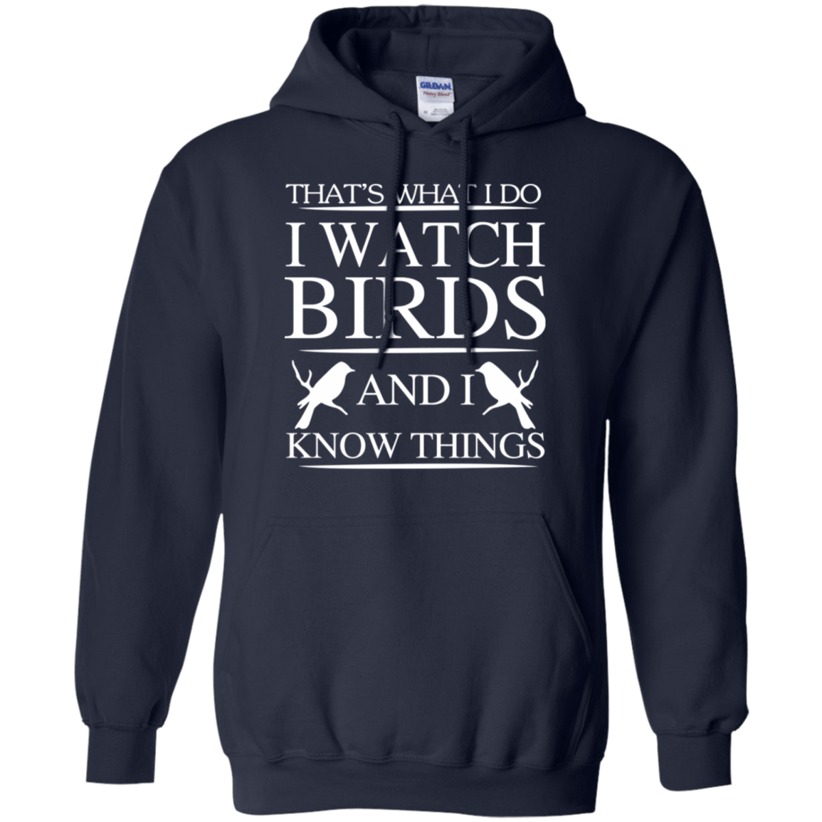 That's What I Do I Watch Birds And I Know Things 541-4742-72789238-23135 - Tee Ript