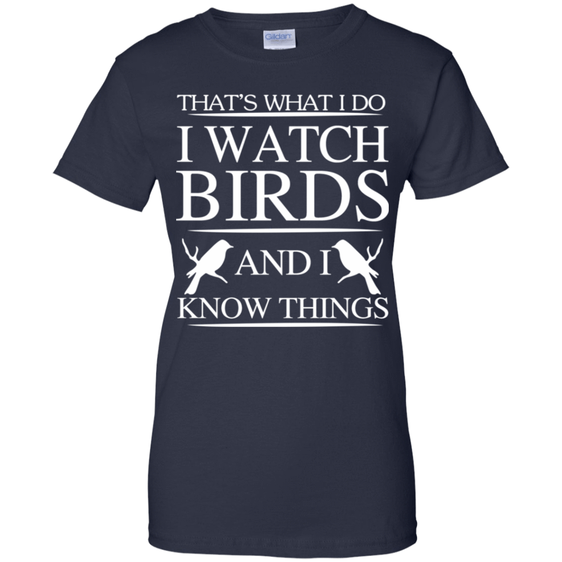 That's What I Do I Watch Birds And I Know Things 939-9259-72789239-44765 - Tee Ript