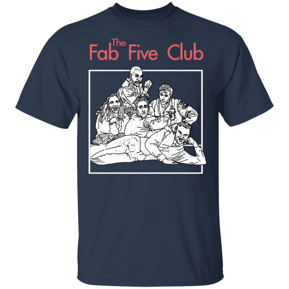 The Fab 5 Club Queer Eye T-Shirts, Hoodies, Tank 22-111-79344749-250 - Tee Ript