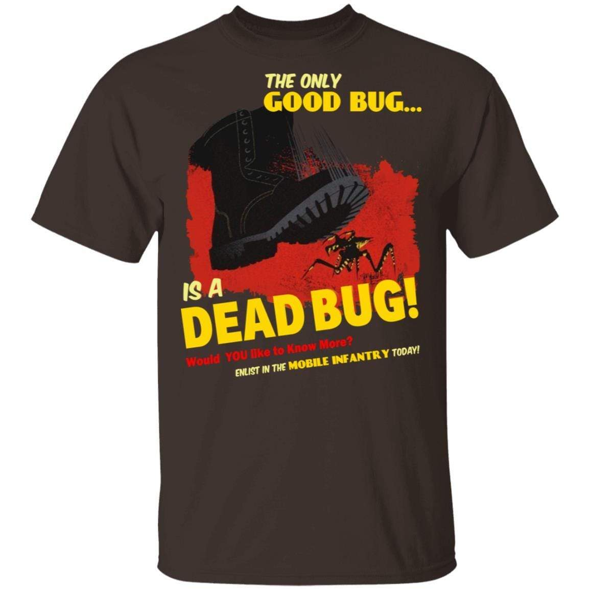 The Only Good Bug Is A Dead Bug Would You Like To Know More Enlist In The Mobile Infantry Today T-Shirts, Hoodies 1049-9956-91821633-48152 - Tee Ript