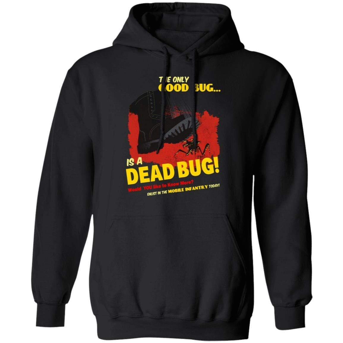The Only Good Bug Is A Dead Bug Would You Like To Know More Enlist In The Mobile Infantry Today T-Shirts, Hoodies 541-4740-91821632-23087 - Tee Ript