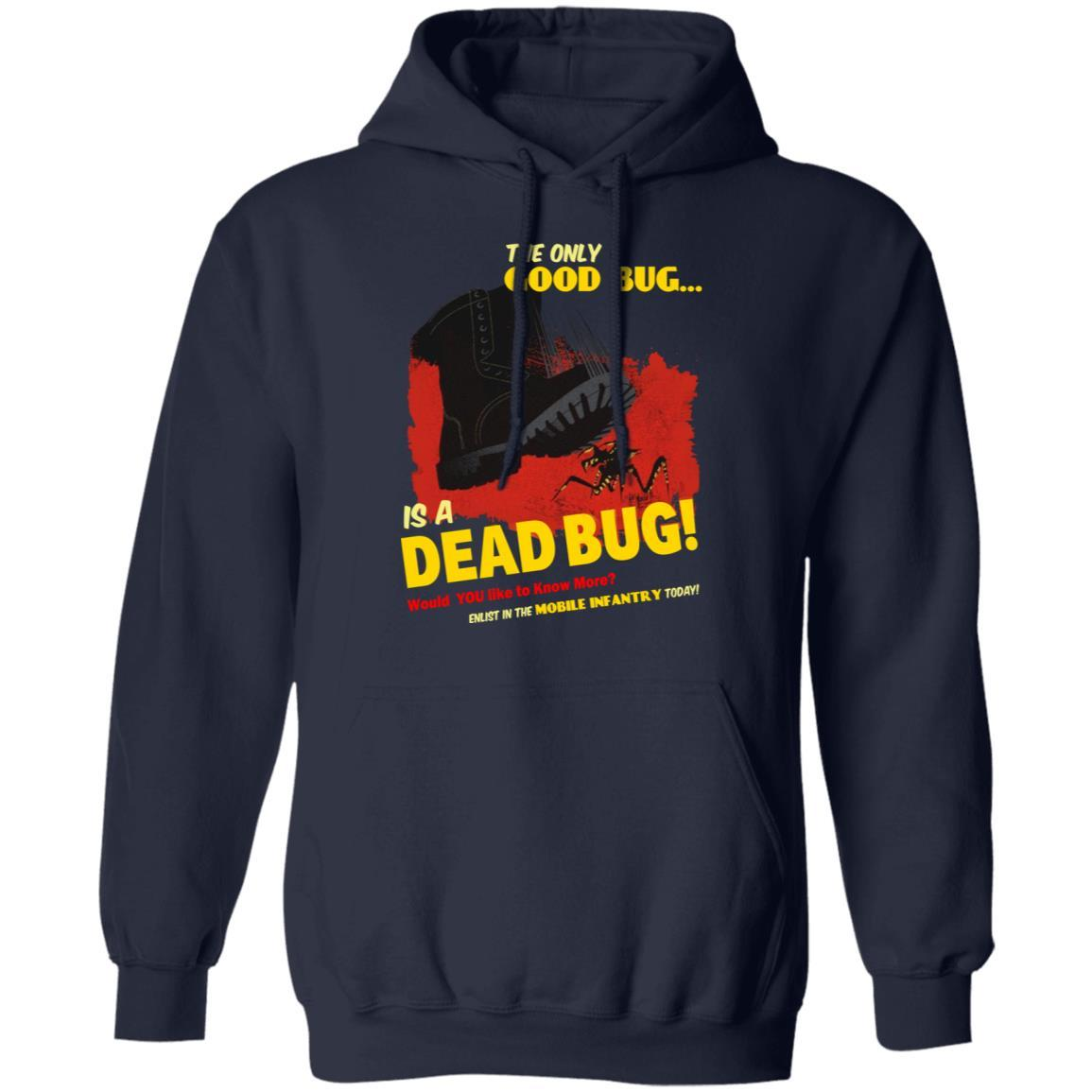 The Only Good Bug Is A Dead Bug Would You Like To Know More Enlist In The Mobile Infantry Today T-Shirts, Hoodies 541-4742-91821632-23135 - Tee Ript