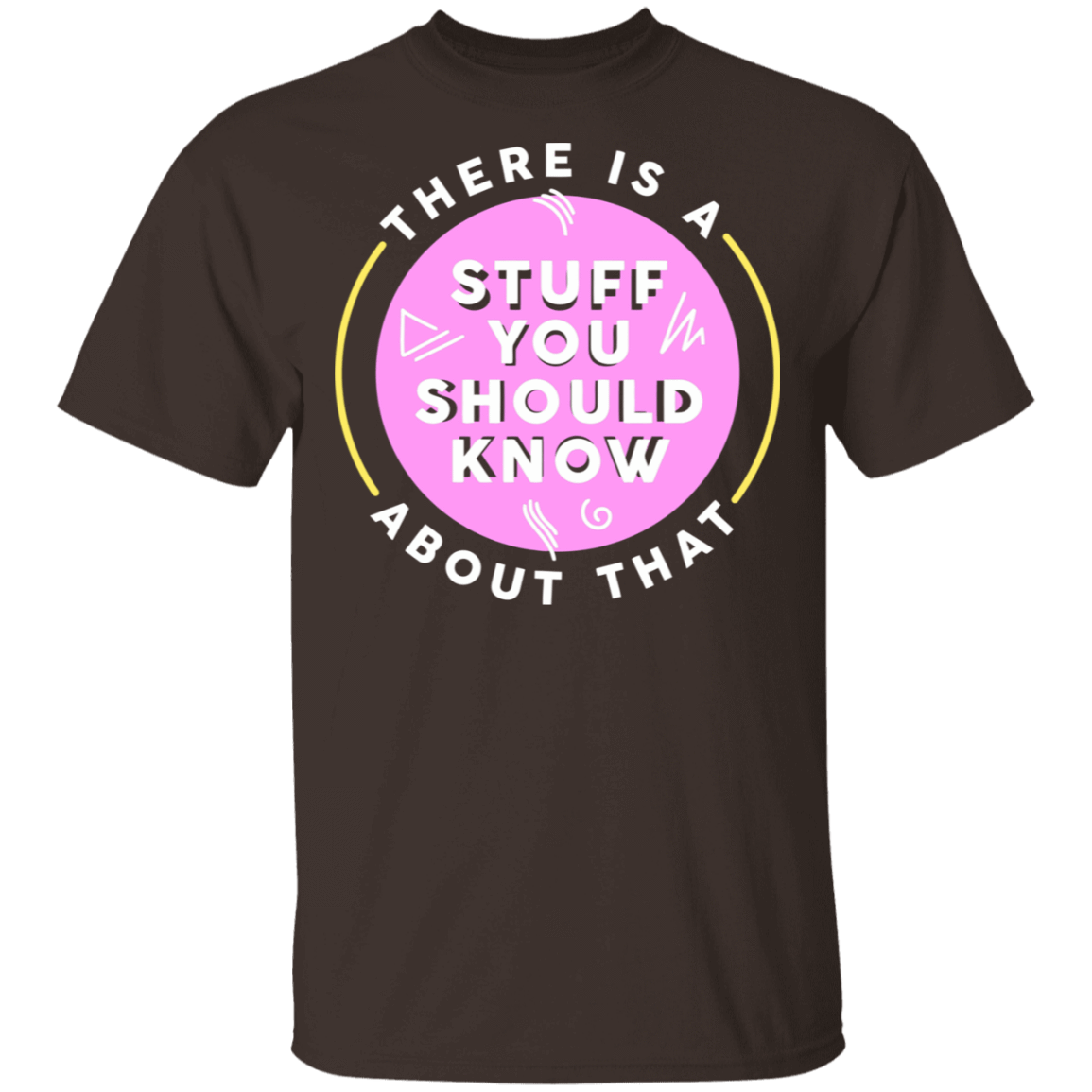 There Is A Stuff You Should Know About That T-Shirts, Hoodies, Tank 22-2283-79271371-12087 - Tee Ript
