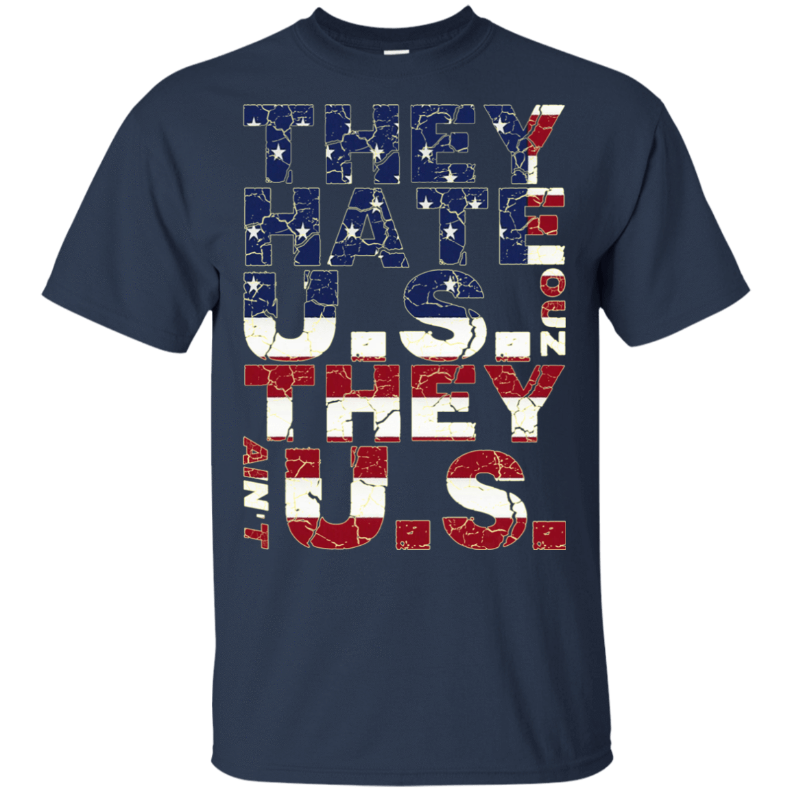 They Hate Us 'Cuz They Ain't Us 22-111-73154452-250 - Tee Ript