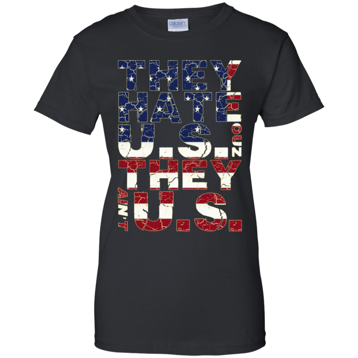 They Hate Us 'Cuz They Ain't Us 939-9248-73154455-44695 - Tee Ript