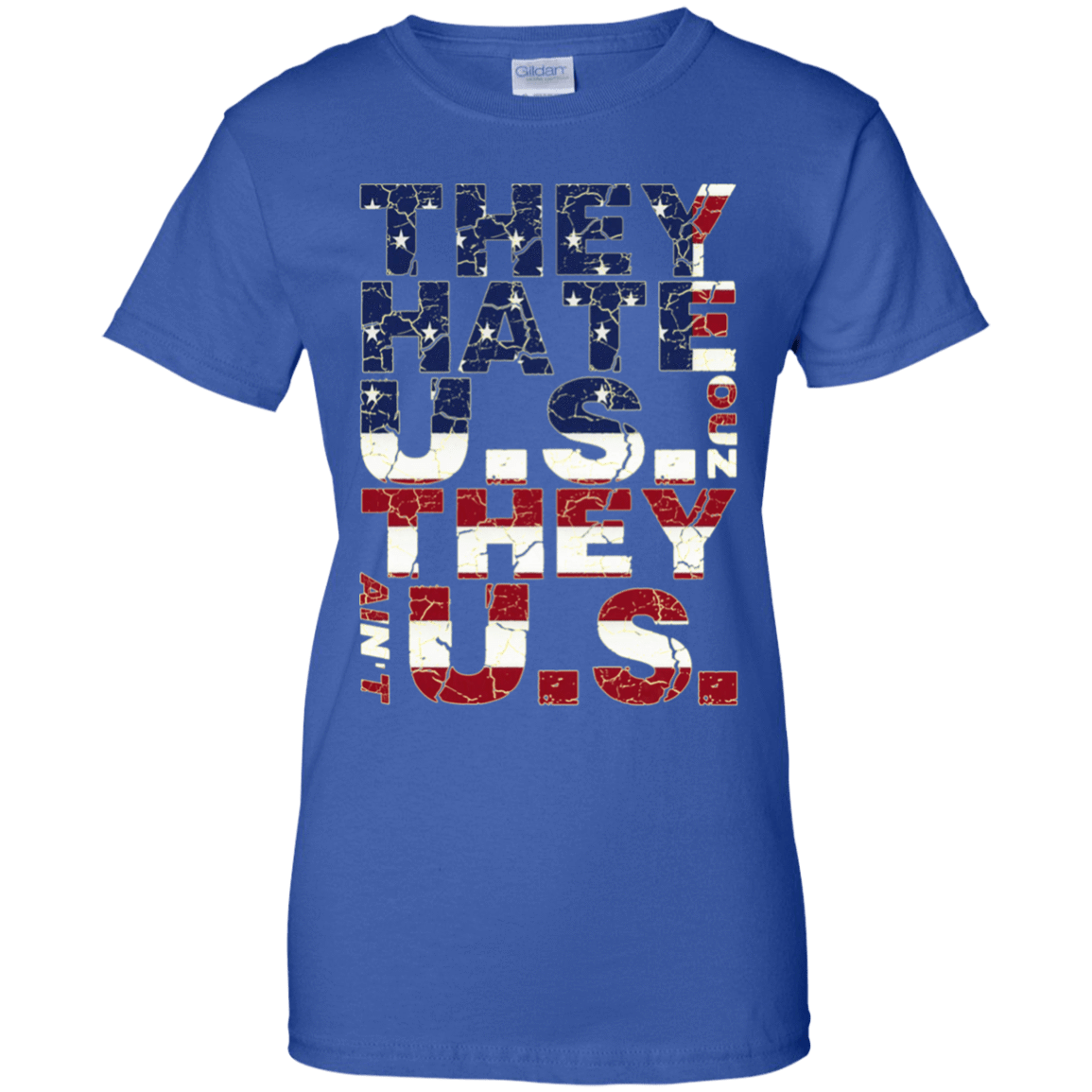 They Hate Us 'Cuz They Ain't Us 939-9264-73154455-44807 - Tee Ript