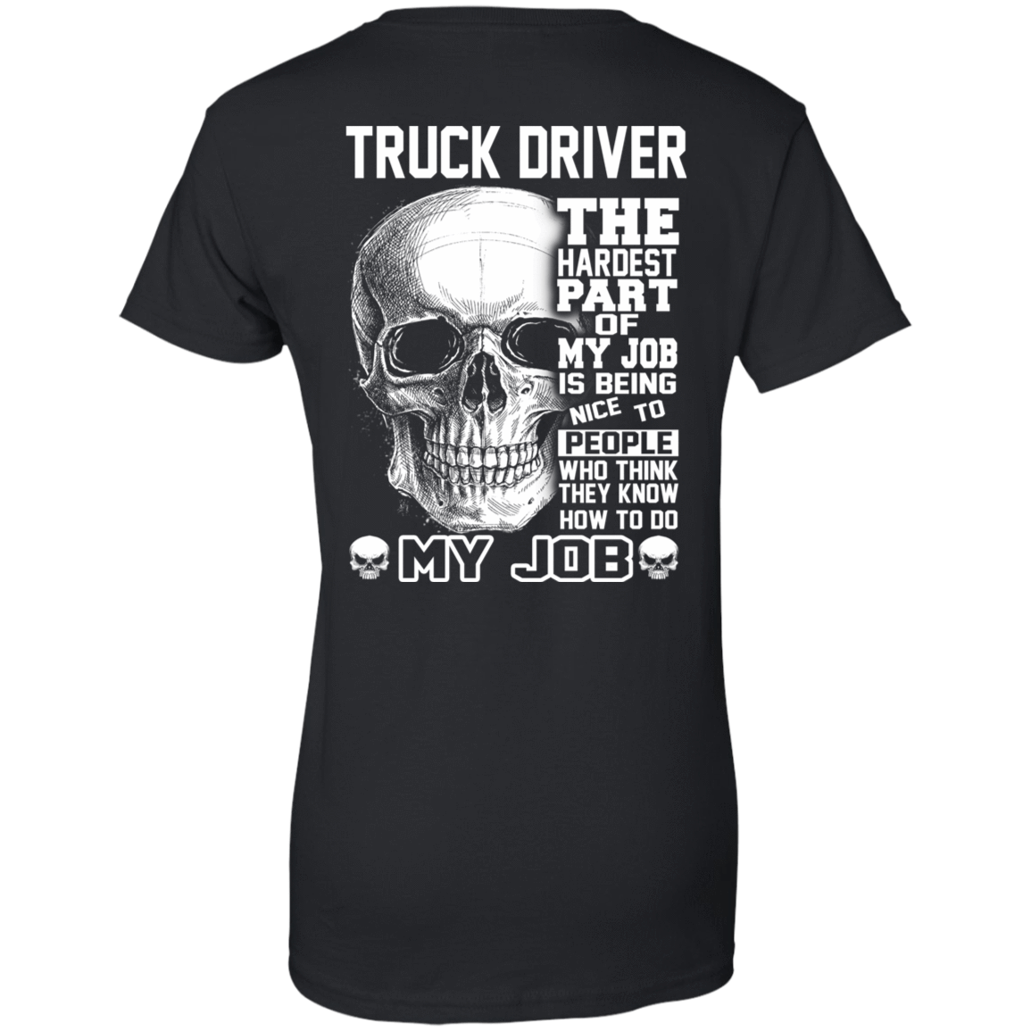 Truck Driver The Hardest Part Of My Job 939-9248-71881731-44695 - Tee Ript