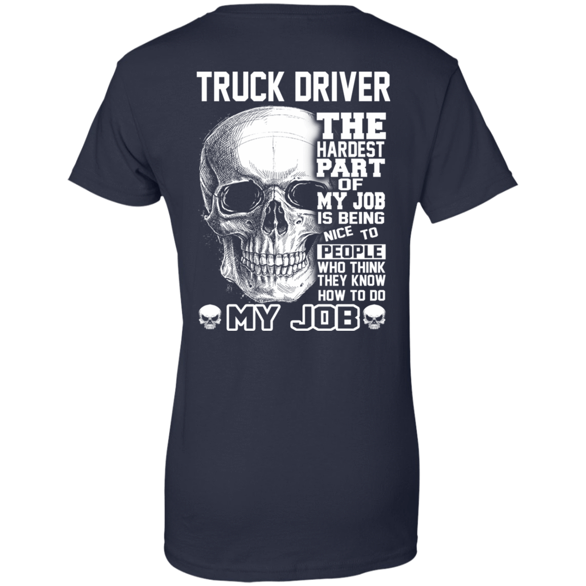 Truck Driver The Hardest Part Of My Job 939-9259-71881731-44765 - Tee Ript