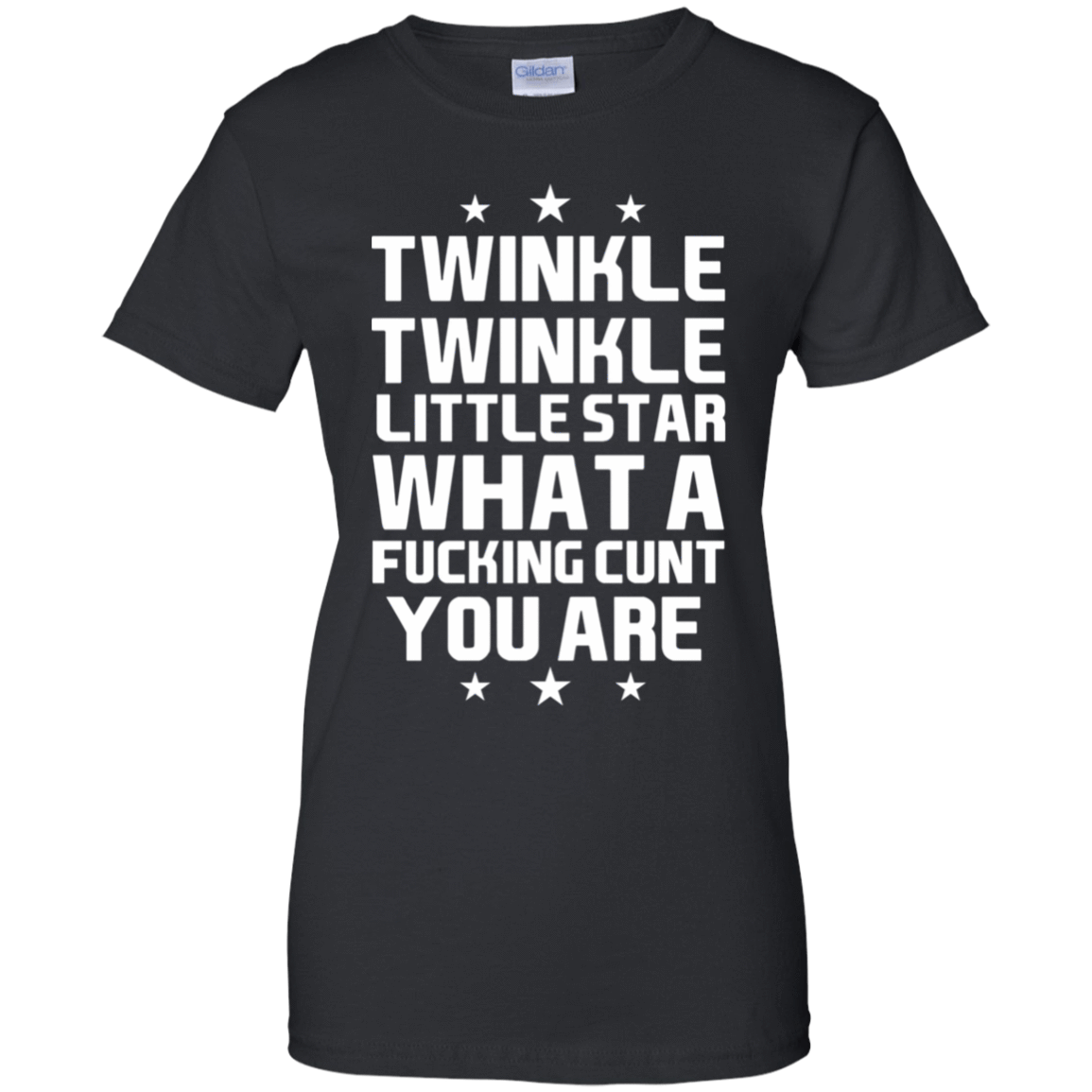 Twinkle Twinkle Little Star What A Fucking Cunt You Are T-Shirts, Hoodie, Tank 939-9248-77772957-44695 - Tee Ript
