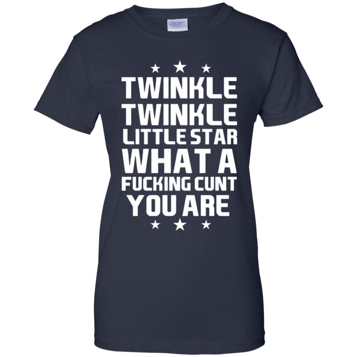 Twinkle Twinkle Little Star What A Fucking Cunt You Are T-Shirts, Hoodie, Tank 939-9259-77772957-44765 - Tee Ript